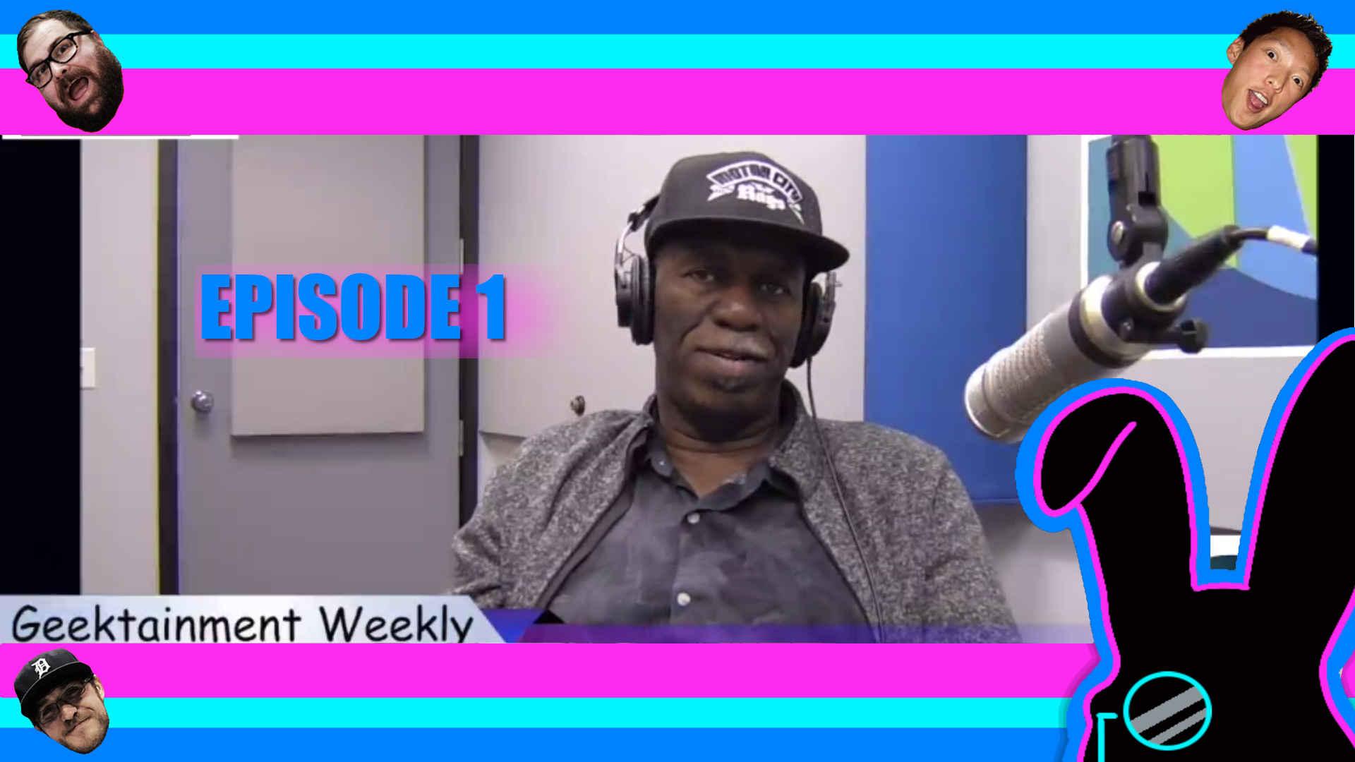 Geektainment Weekly - Episode 1