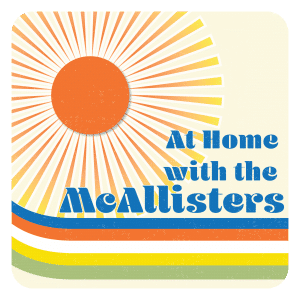 At Home With The McAllisters on New Radio Media