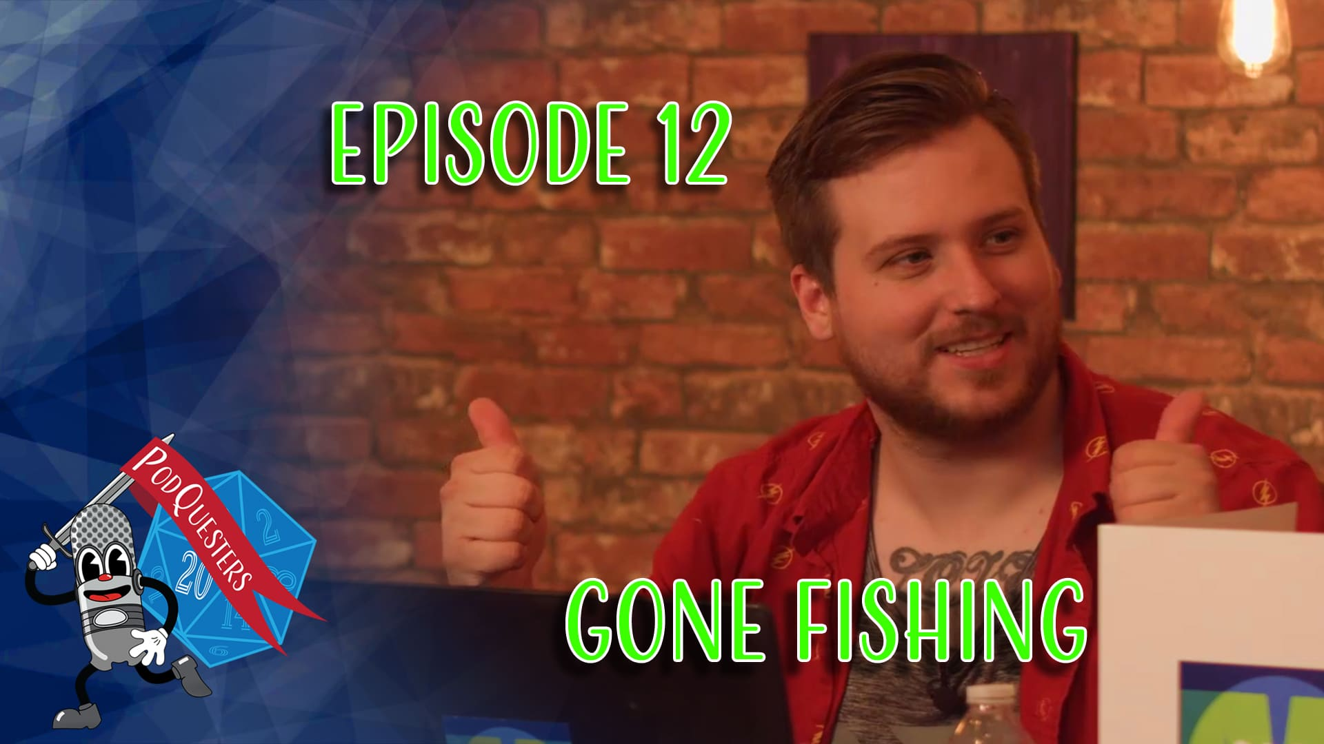 Podquesters -Episode 12: Gone Fishing