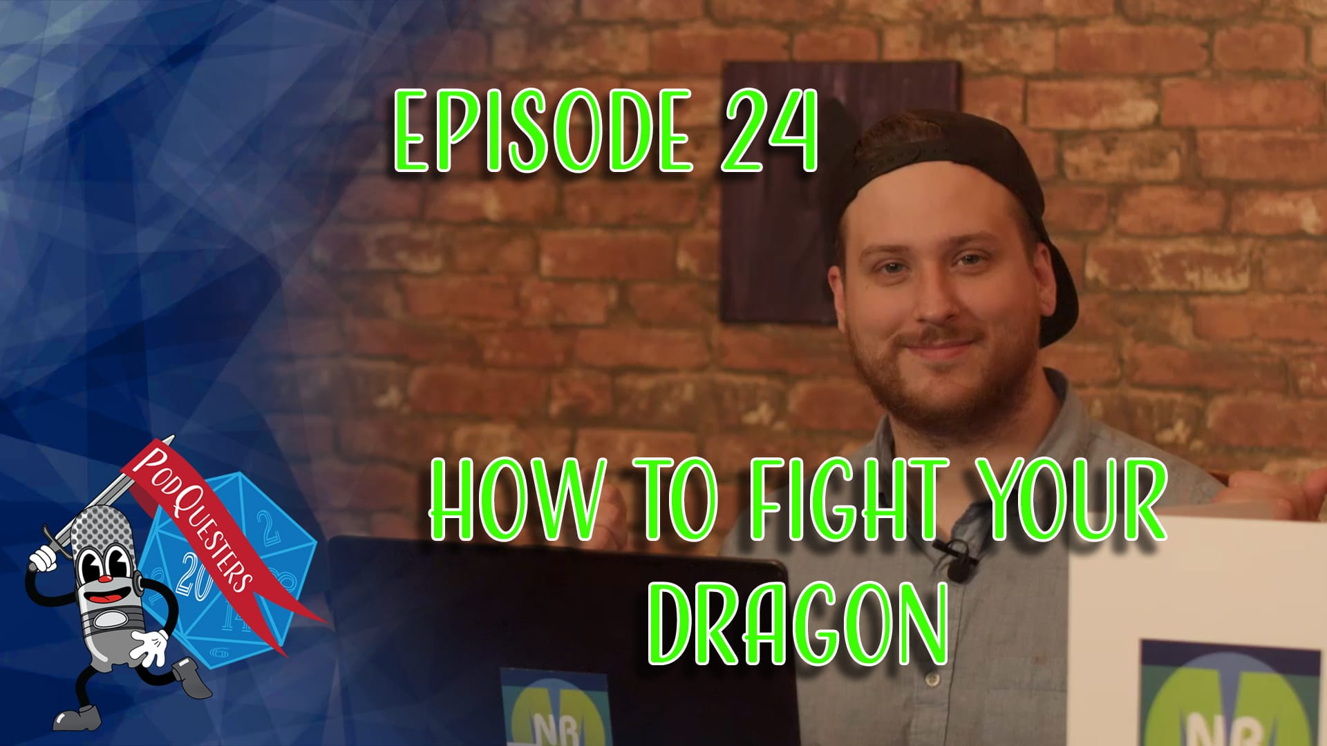 Podquesters - Episode 24: How To Fight Your Dragon