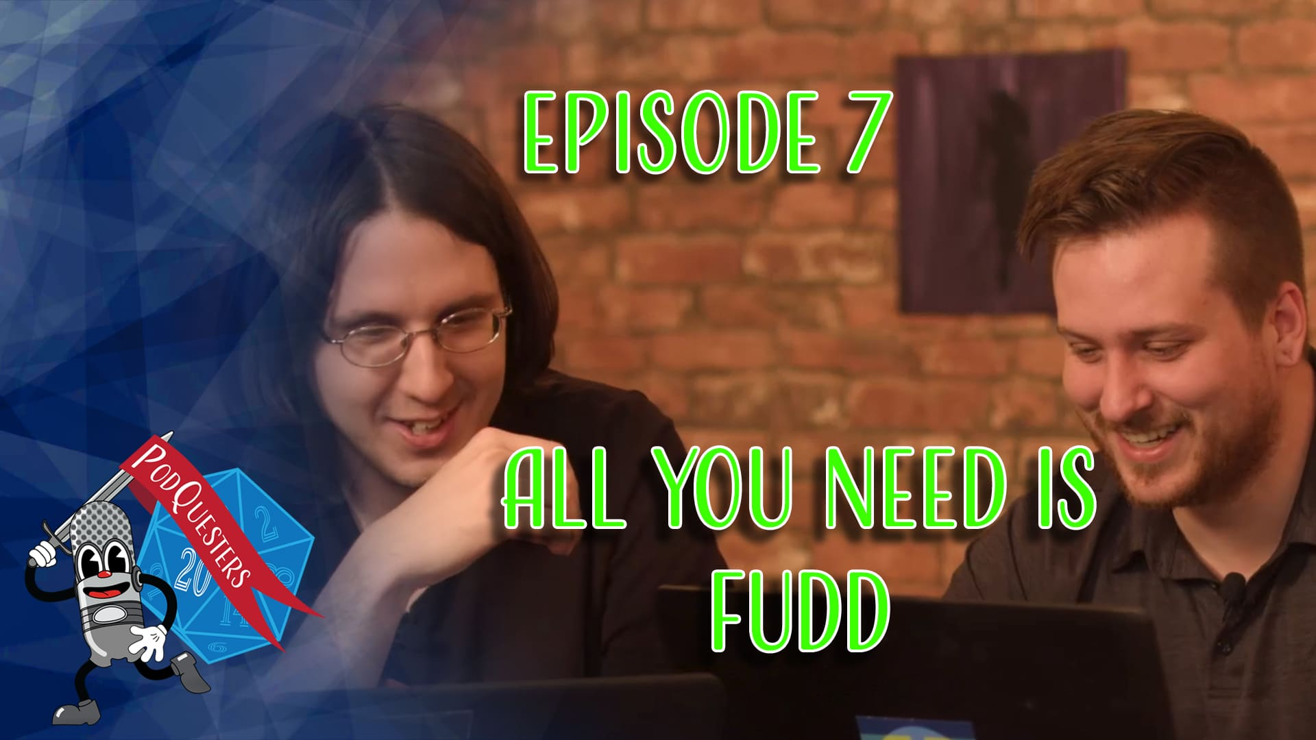 Podquesters – Episode 7, All You Need Is Fudd