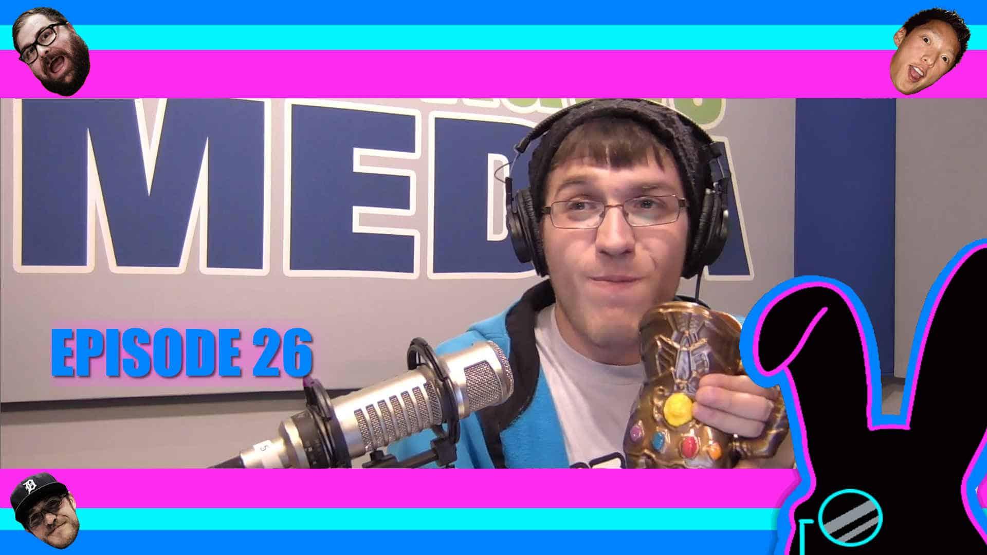 Geektainment Weekly Episode 26