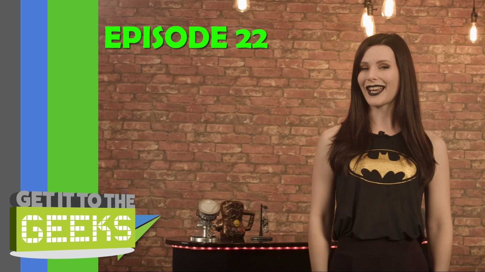 Get It To The Geeks - Episode 22