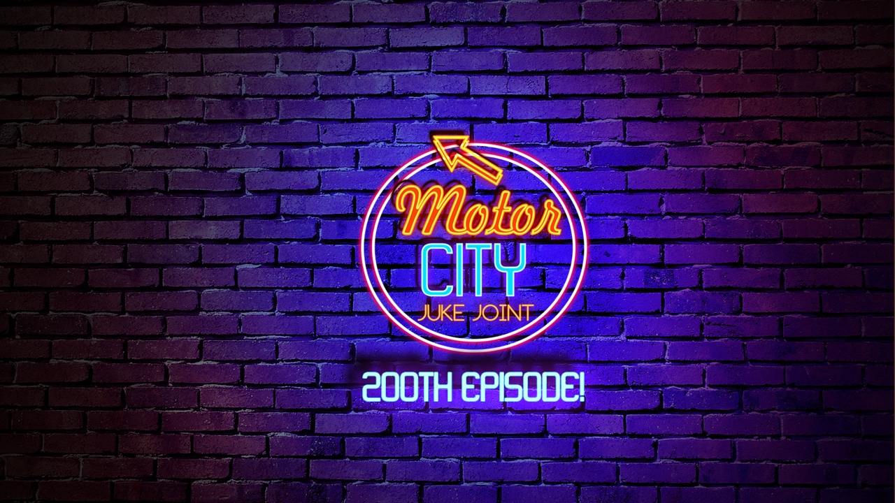 Motor City Juke Joint - Episode 200