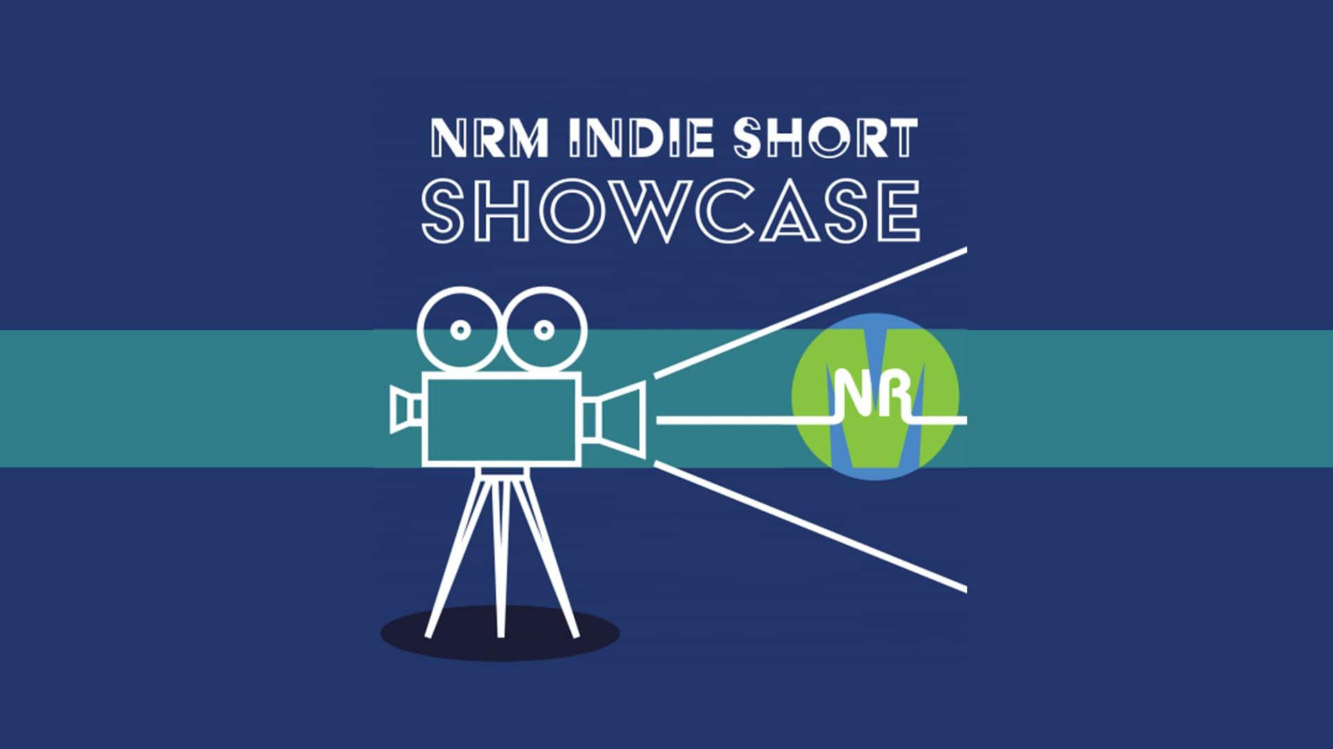 NRM Indie Short Showcase