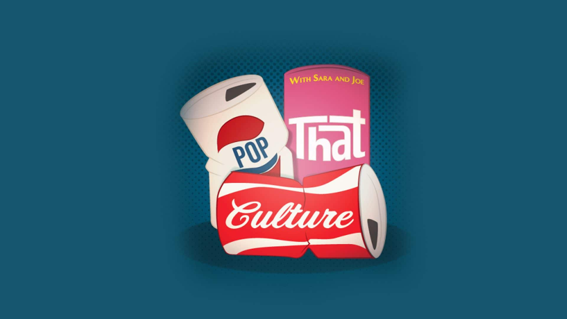 Pop That Culture - Episode 130