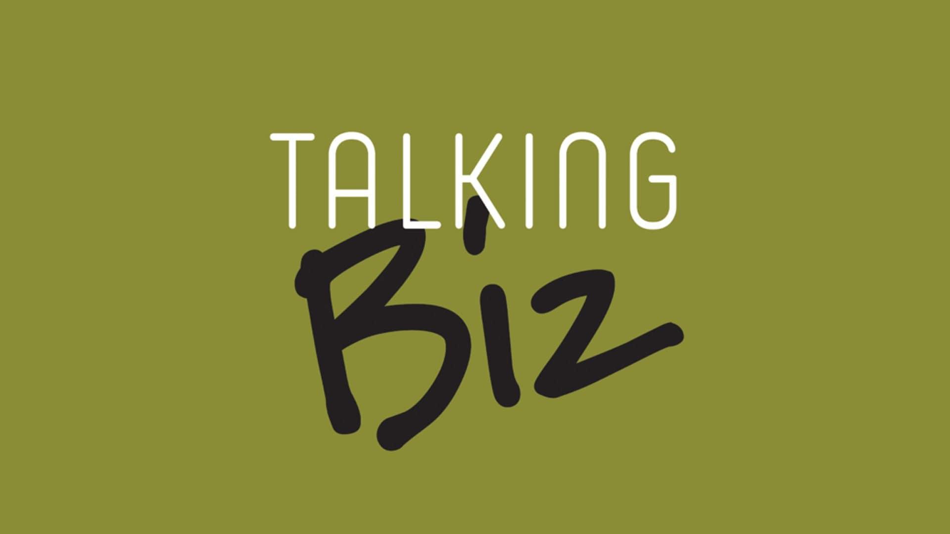 Talking Biz - Episode 32