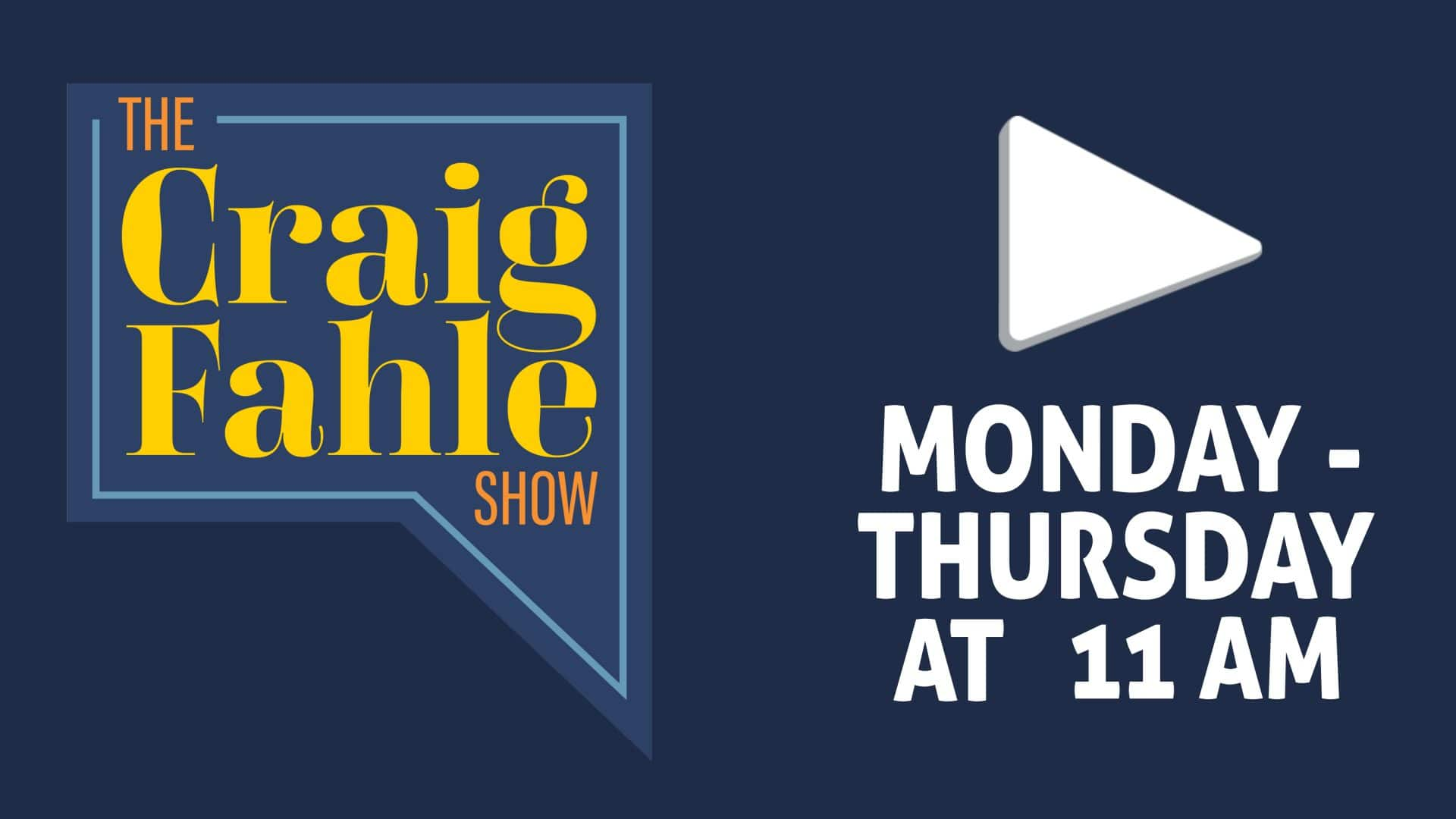 Watch Live - The Craig Fahle Show