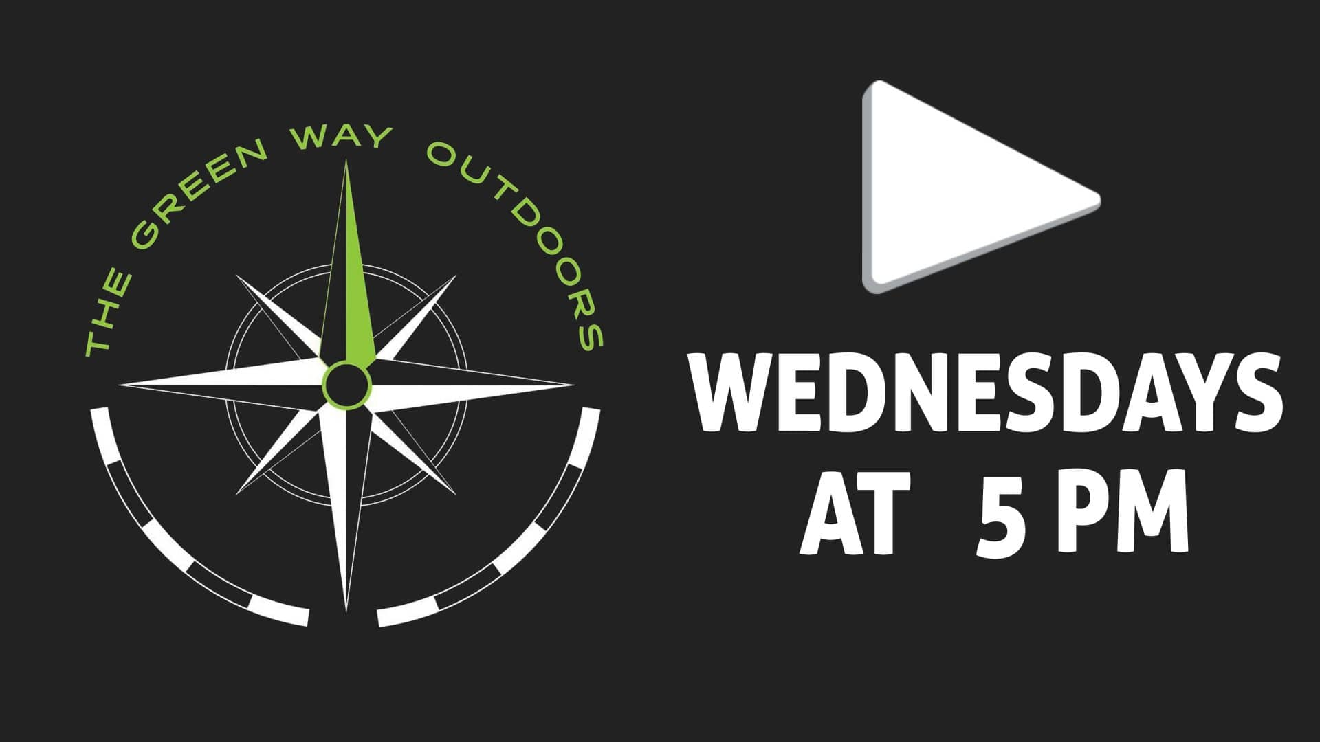 Watch Live - The Green Way Outdoors