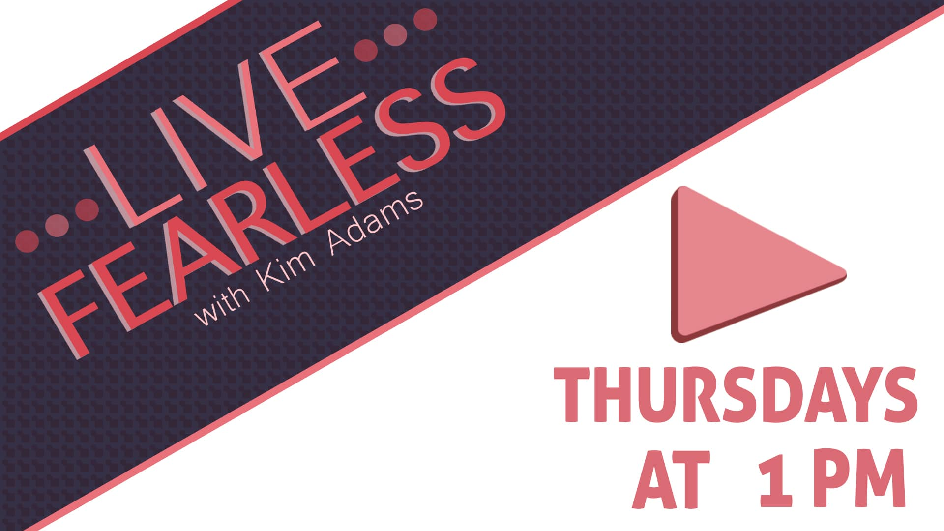 Watch Live - Live Fearless with Kim Adams