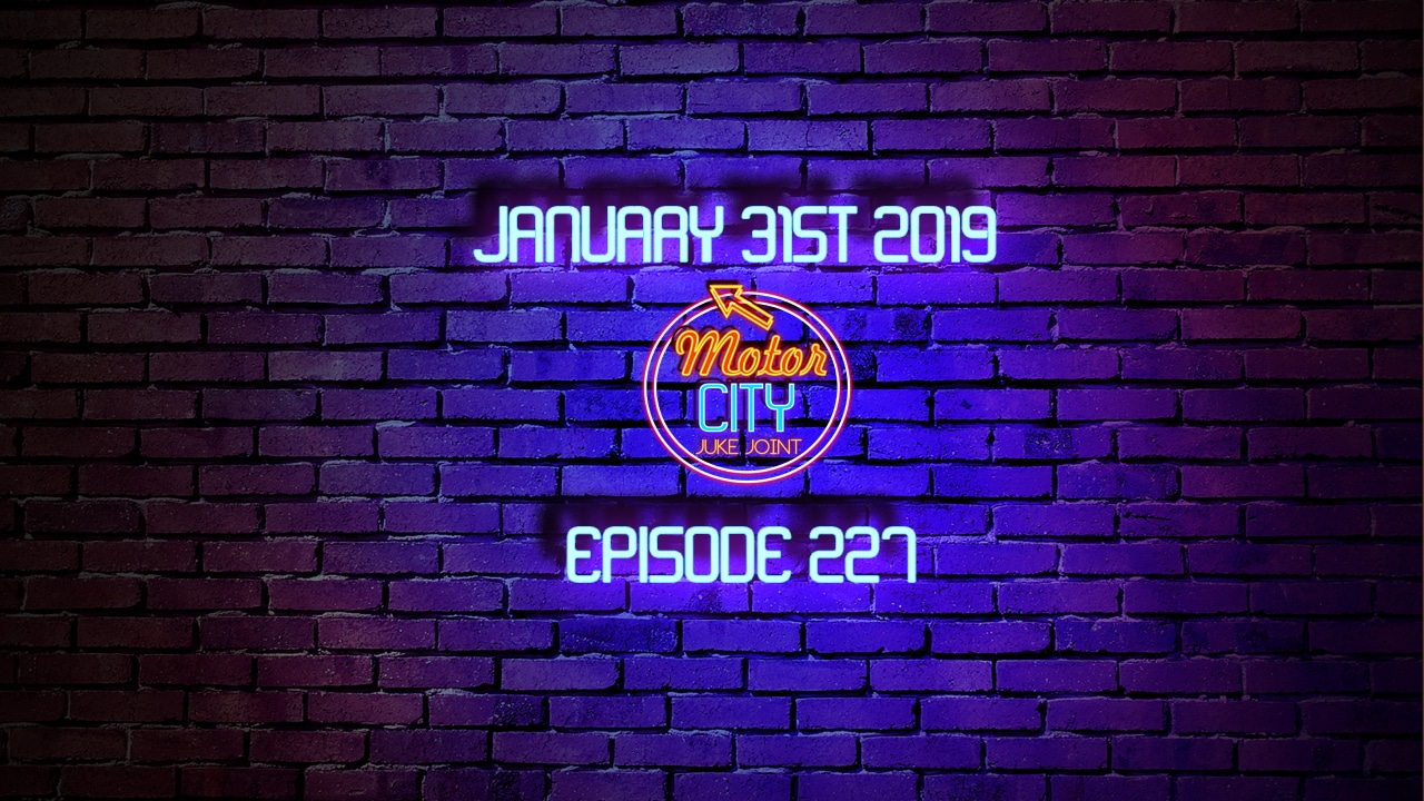 Motor City Juke Joint - Episode 227