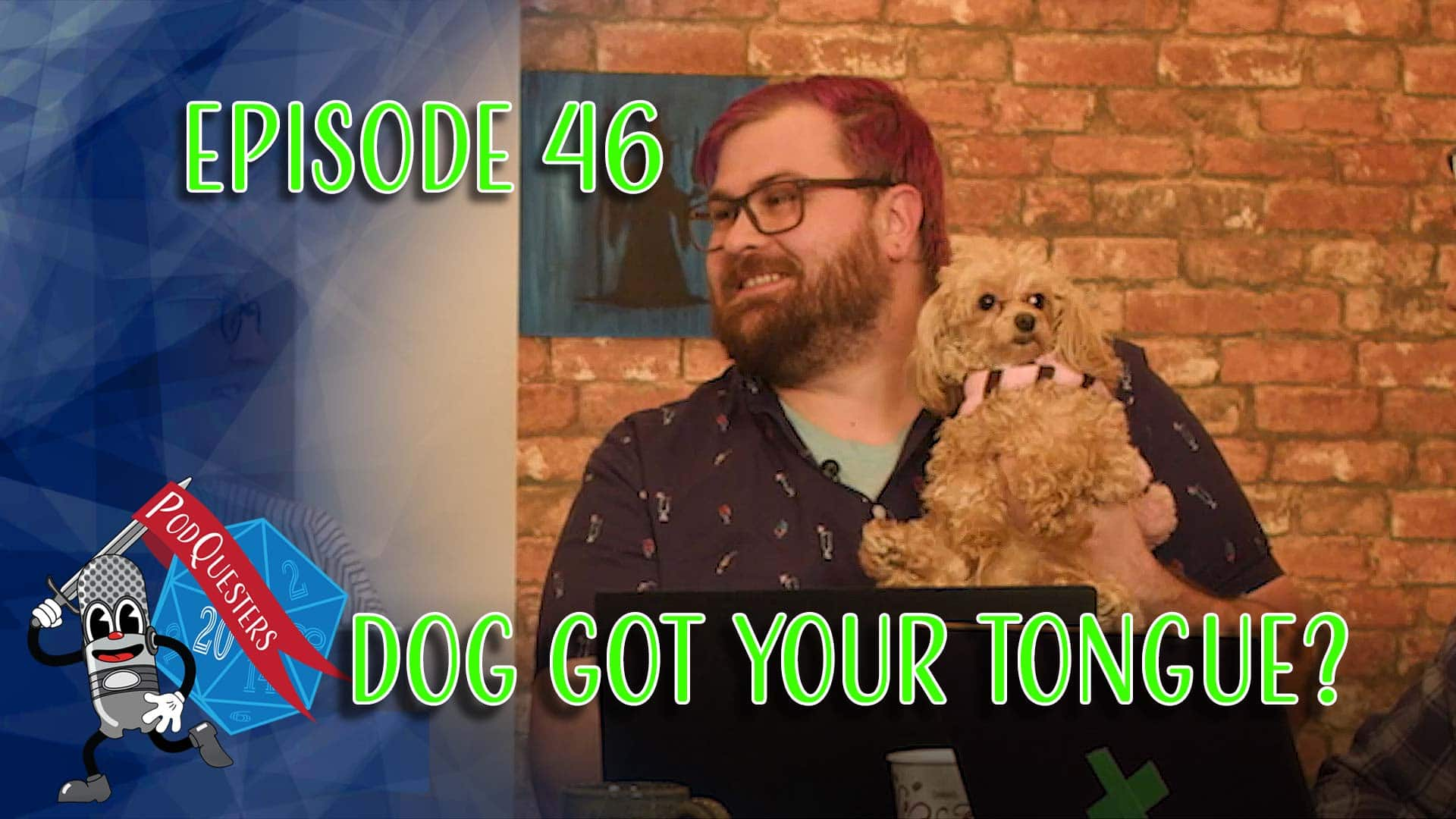 Podquesters - Episode 46: Dog Got Your Tongue?