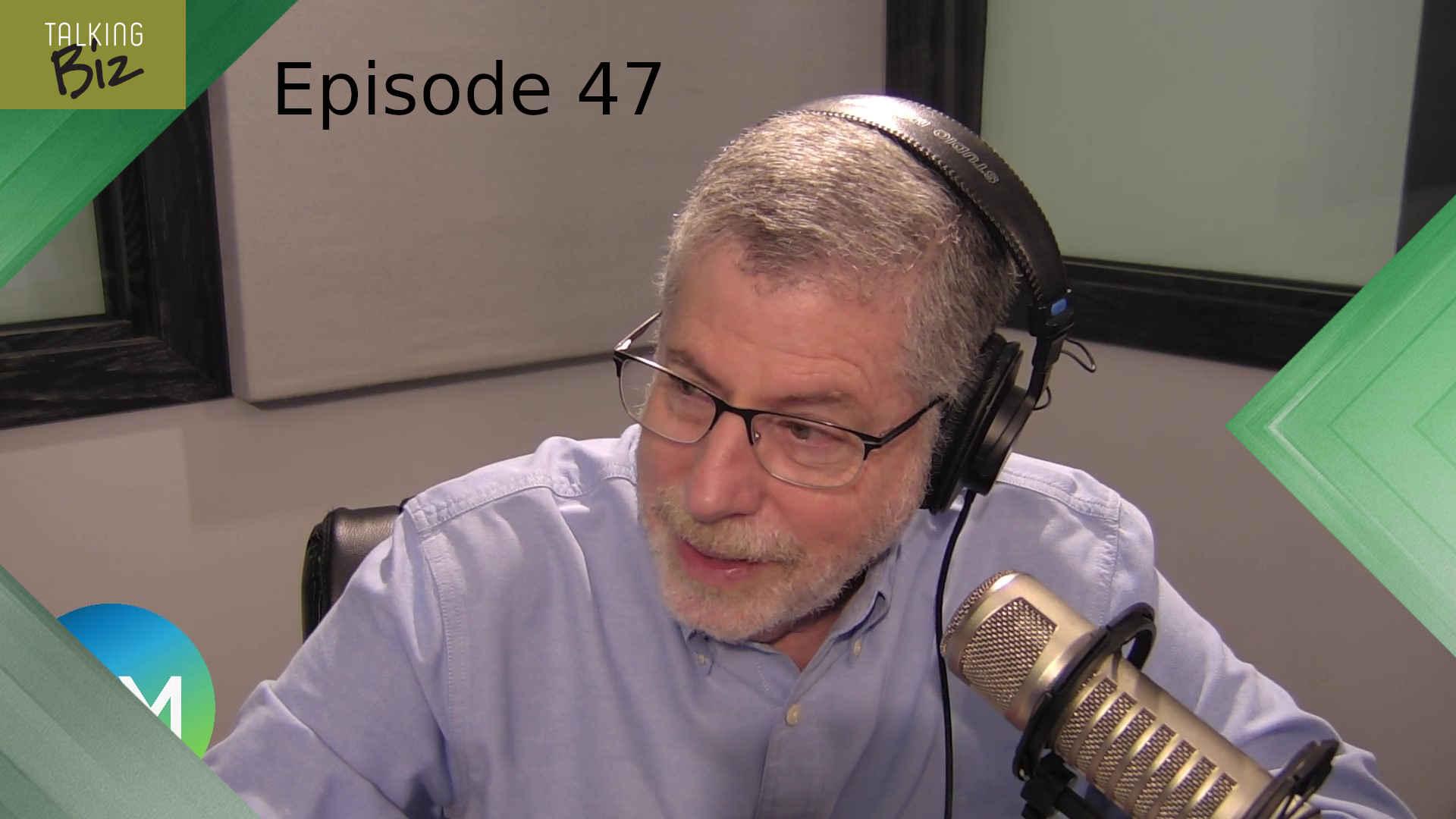 Talking Biz - Episode 47