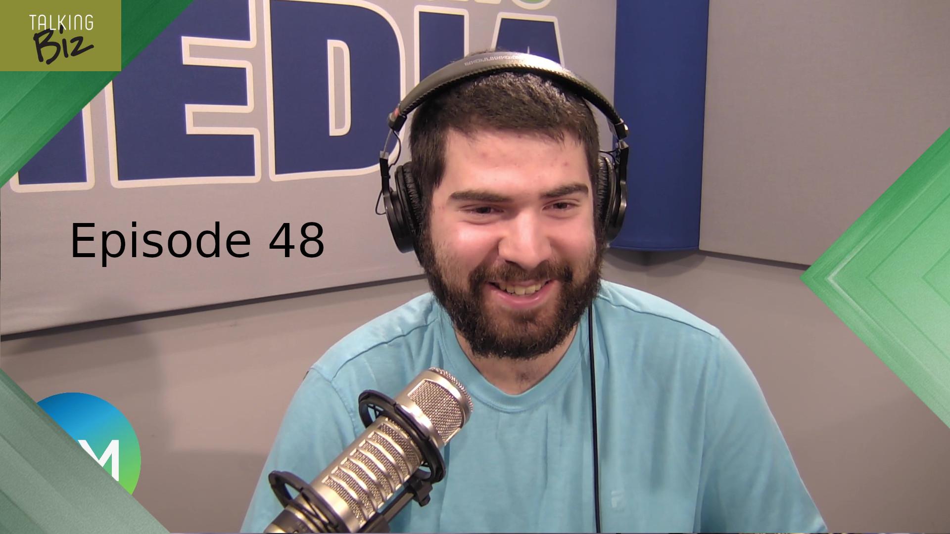 Talking Biz - Episode 48
