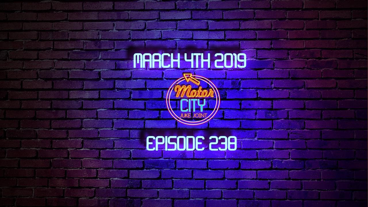 Motor City Juke Joint Episode 238