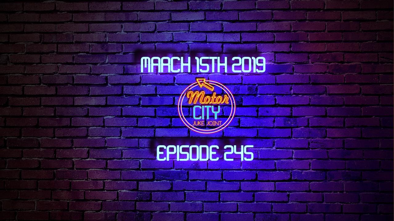 Motor City Juke Joint Episode 245