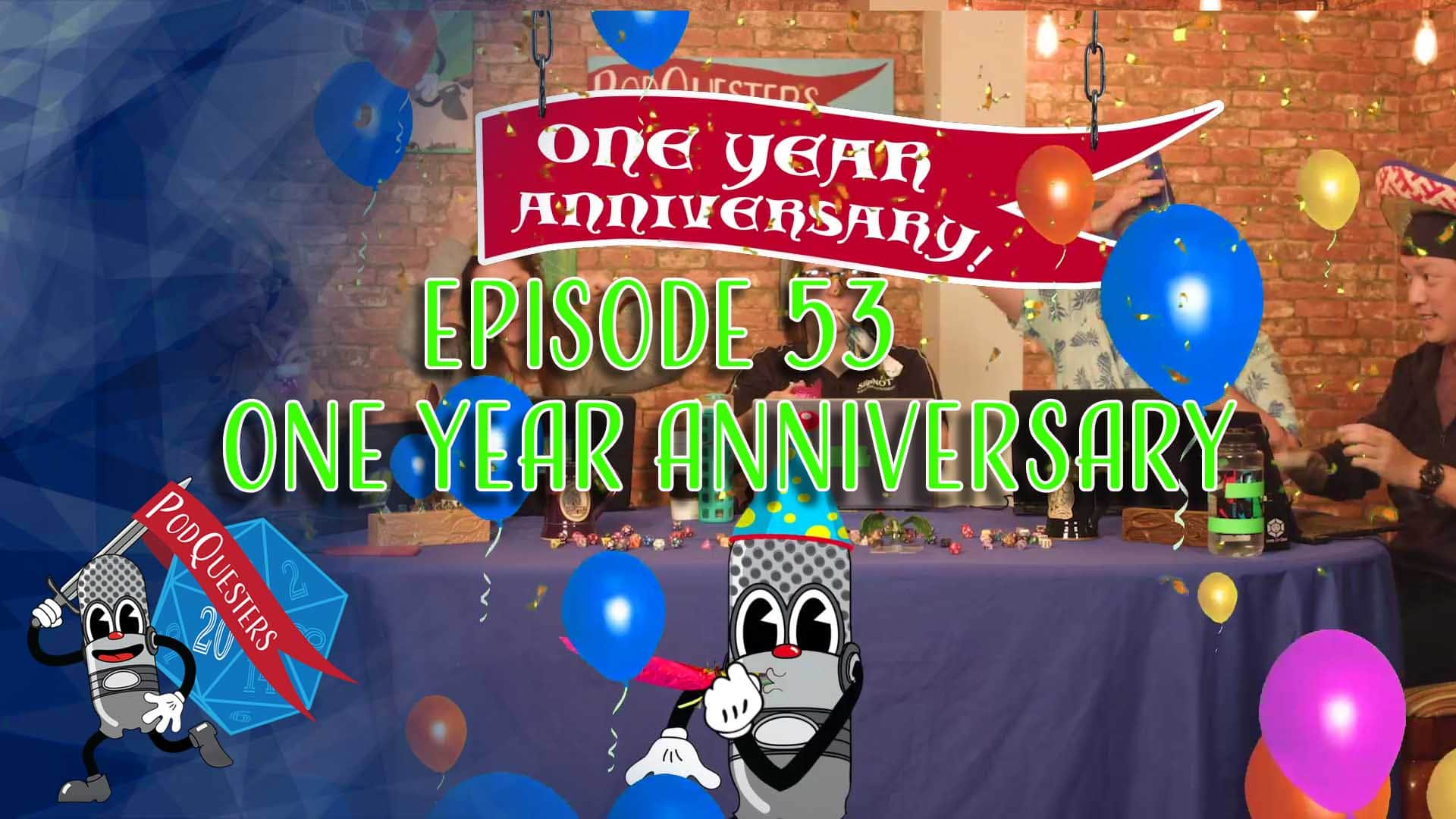 Podquesters - Episode 53: One Year Anniversary