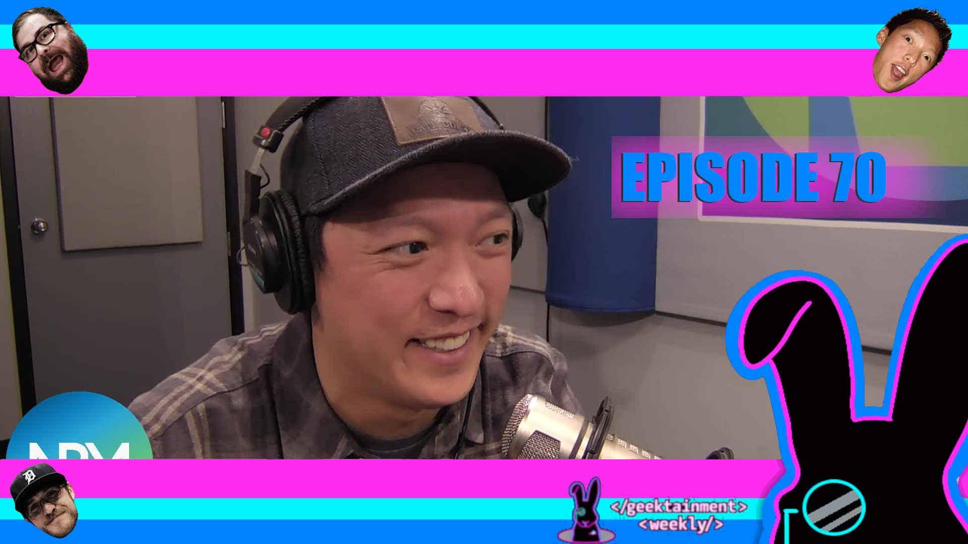 Geektainment Weekly - Episode 70