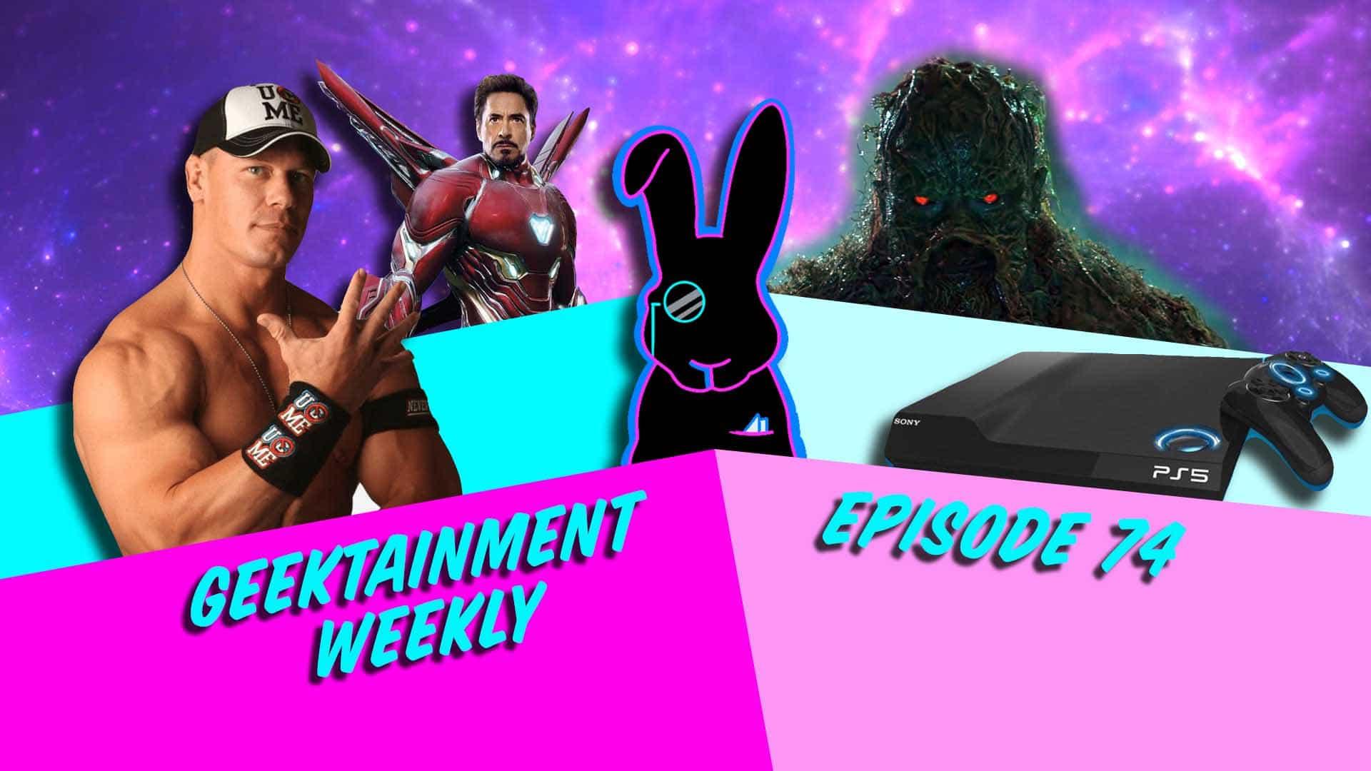 Geektainment Weekly - Episode 74