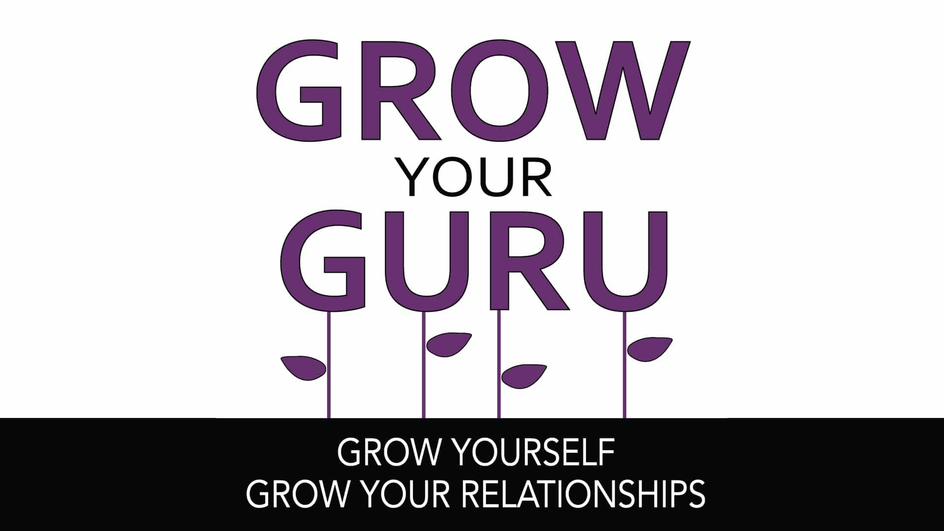 Grow Your Guru - Episode 25