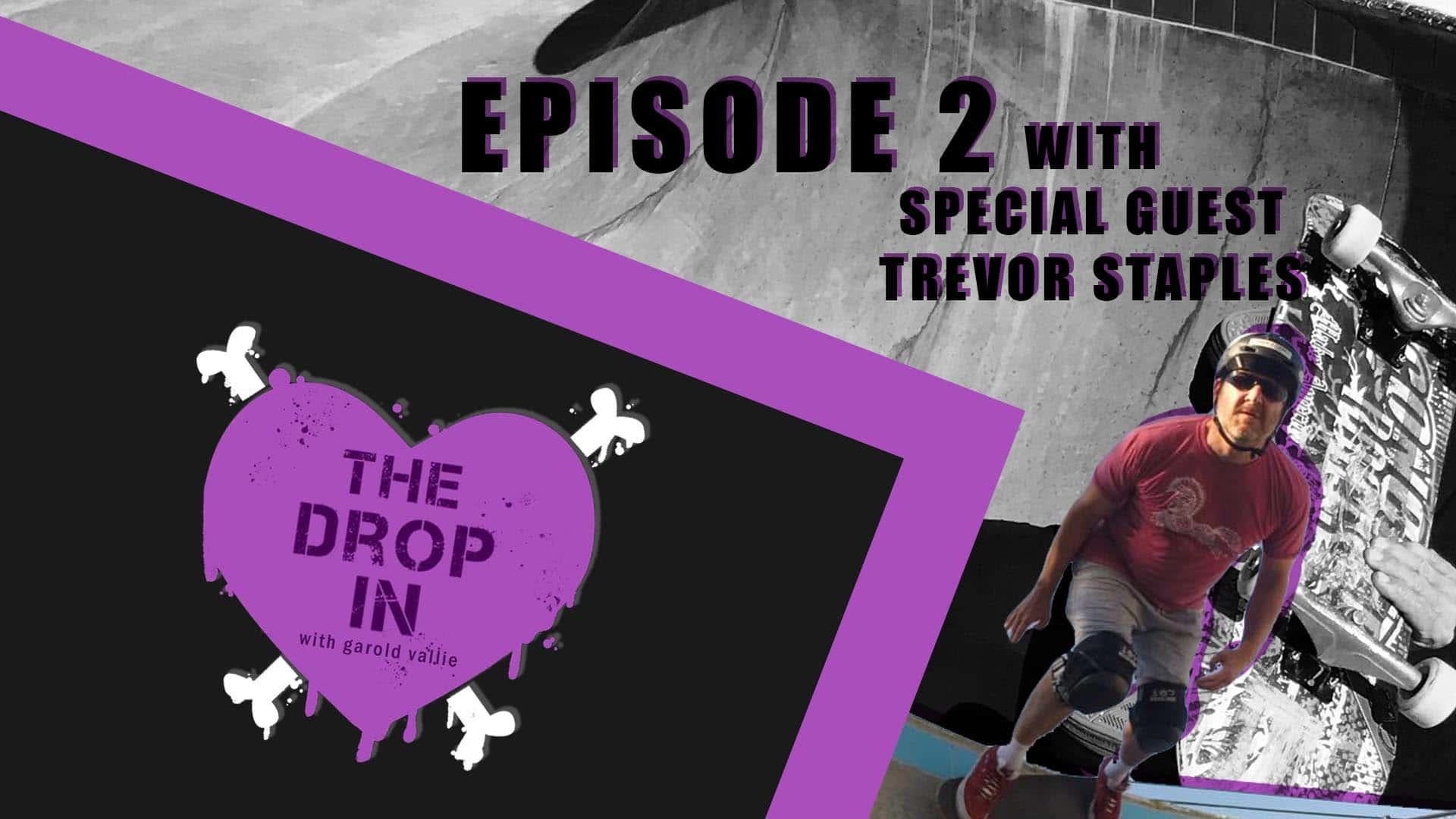 The Drop In With Garold Vallie - Episode 2