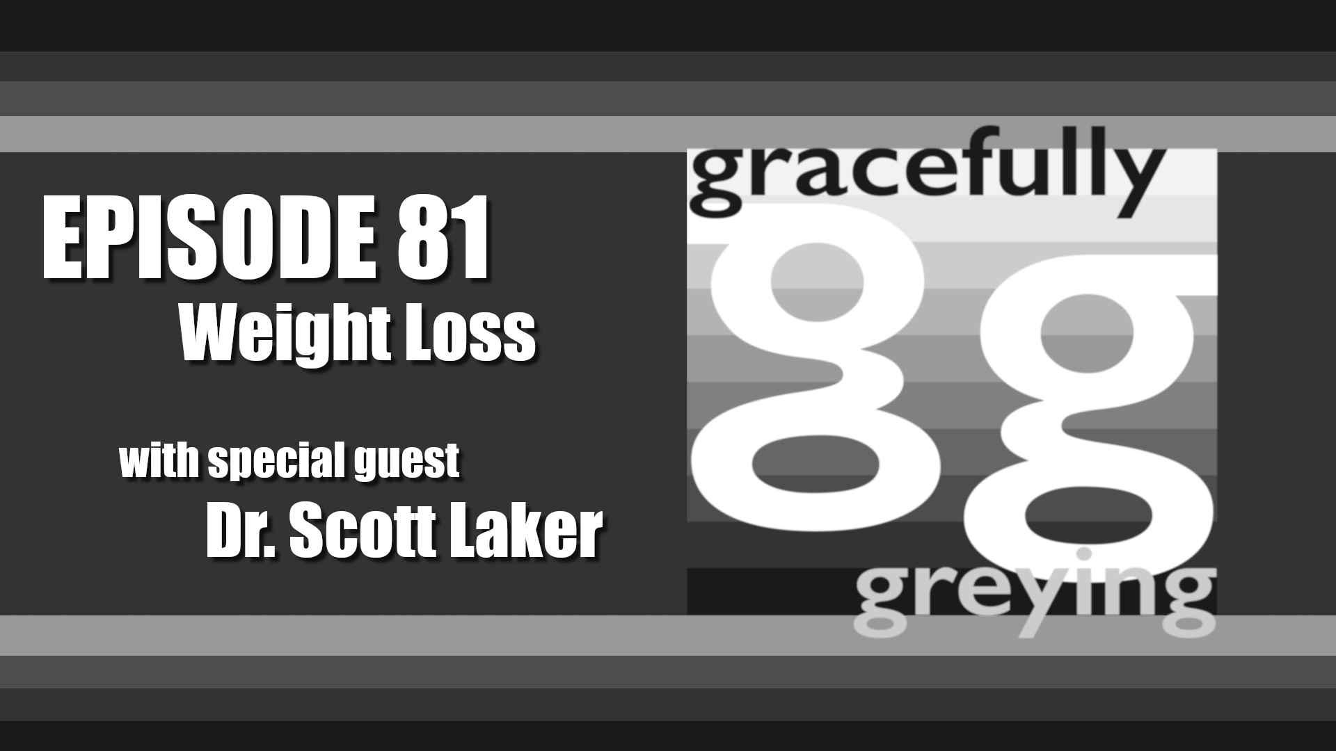 Gracefully Greying - Episode 81
