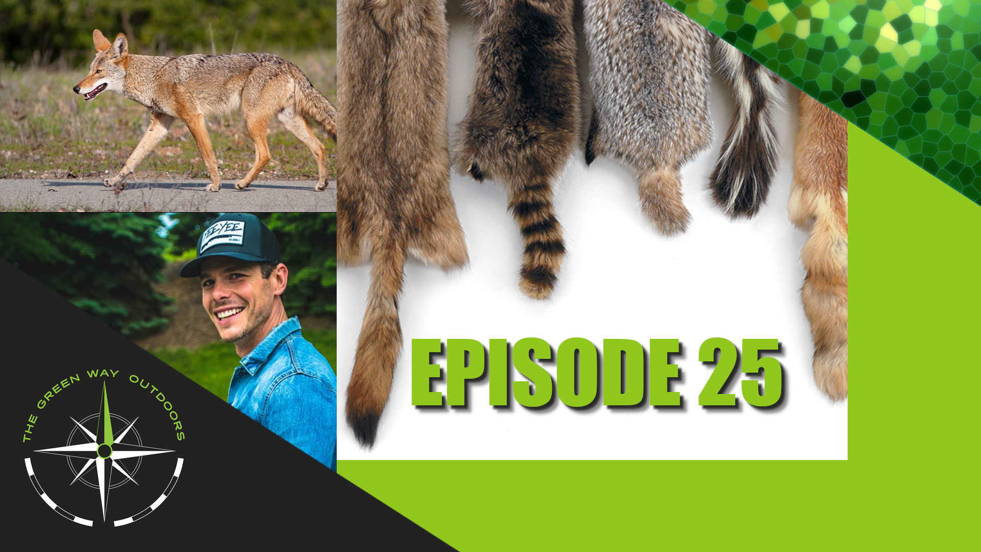 The Green Way Outdoors - Episode 25